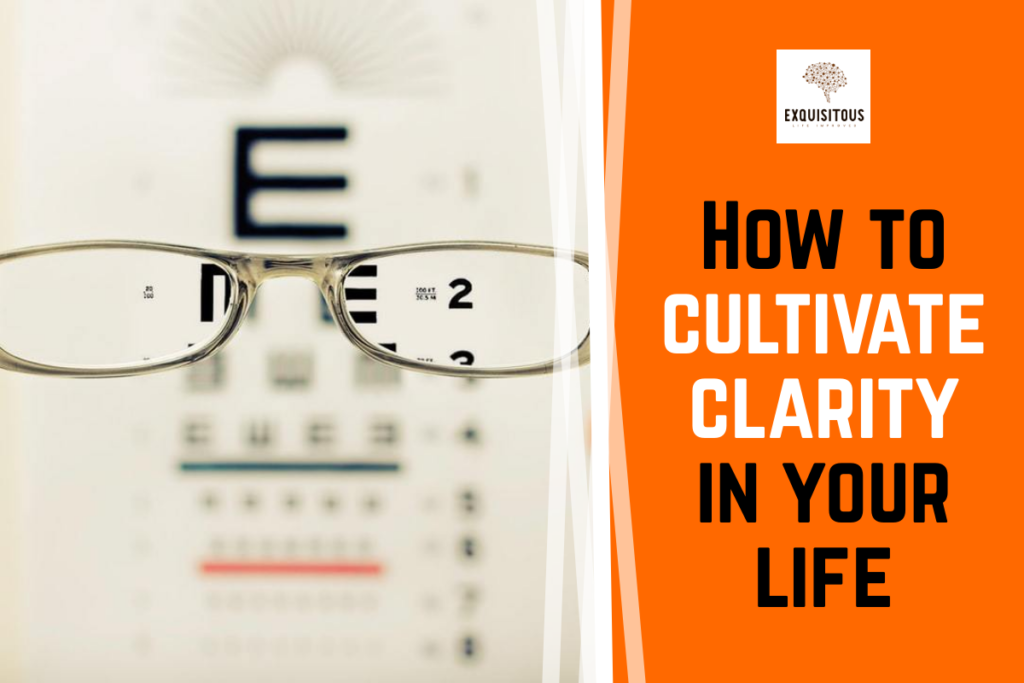 cultivate clarity