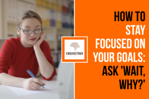 """How to stay focused on your goals: ask 'Wait, why?' <span class=""""bsf-rt-reading-time""""><span class=""""bsf-rt-display-label"""" prefix=""""Reading Time""""></span> <span class=""""bsf-rt-display-time"""" reading_time=""""2""""></span> <span class=""""bsf-rt-display-postfix"""" postfix=""""mins""""></span></span><!-- .bsf-rt-reading-time -->"""